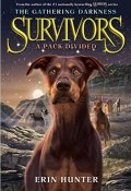 Survivors: The Gathering Darkness: A Pack Divided (Хантер Эрин, 2015)