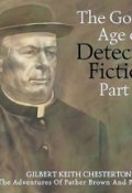 The Golden Age of Detective Fiction. Part 1 (Gilbert Keith Chesterton, 2014)