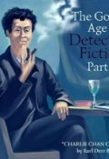 The Golden Age of Detective Fiction. Part 2 (Earl  Derr Biggers, 2014)