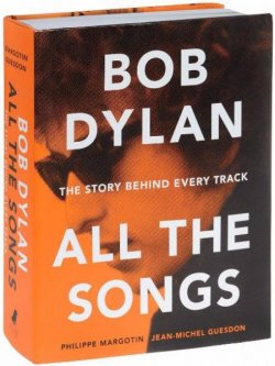 "Книга ""Bob Dylan: All the Songs: The Story Behind Every Track"" – Боб Дилан, 2016"