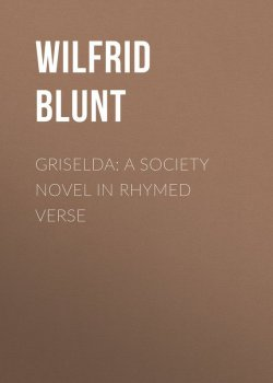 "Книга ""Griselda: a society novel in rhymed verse"" – Wilfrid Blunt"