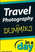 Travel Photography In A Day For Dummies ()
