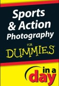 Sports and Action Photography In A Day For Dummies ()