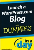 Launch a WordPress.com Blog In A Day For Dummies ()