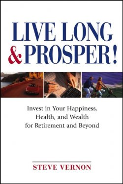 "Книга ""Live Long and Prosper. Invest in Your Happiness, Health and Wealth for Retirement and Beyond"" –"