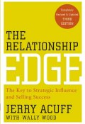 The Relationship Edge. The Key to Strategic Influence and Selling Success ()