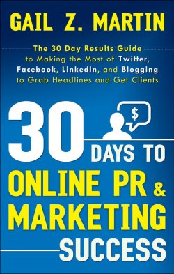 "Книга ""30 Days to Online PR and Marketing Success"" – Gail Z. Martin, Gail Martin"