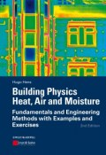 Building Physics - Heat, Air and Moisture. Fundamentals and Engineering Methods with Examples and Exercises ()