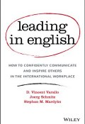Leading in English. How to Confidently Communicate and Inspire Others in the International Workplace ()