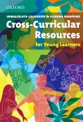 Cross-Curricular Resources for Young Learners (Immacolata Calabrese, Silvana Rampone, 2013)