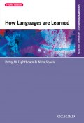 How Languages are Learned 4th edition (Nina Spada, Patsy Lightbown, 2013)