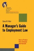 A Managers Guide to Employment Law. How to Protect Your Company and Yourself ()