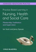 Practice Based Learning in Nursing, Health and Social Care: Mentorship, Facilitation and Supervision ()