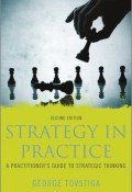Strategy in Practice. A Practitioners Guide to Strategic Thinking ()