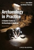 Archaeology in Practice. A Student Guide to Archaeological Analyses ()