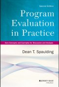 Program Evaluation in Practice. Core Concepts and Examples for Discussion and Analysis ()