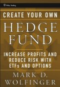Create Your Own Hedge Fund. Increase Profits and Reduce Risks with ETFs and Options ()