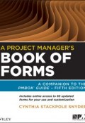 A Project Managers Book of Forms. A Companion to the PMBOK Guide ()