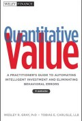 Quantitative Value. A Practitioners Guide to Automating Intelligent Investment and Eliminating Behavioral Errors ()