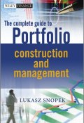 The Complete Guide to Portfolio Construction and Management ()