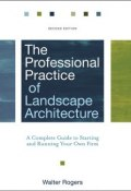 The Professional Practice of Landscape Architecture. A Complete Guide to Starting and Running Your Own Firm ()