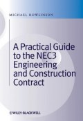 A Practical Guide to the NEC3 Engineering and Construction Contract ()