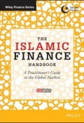 The Islamic Finance Handbook. A Practitioners Guide to the Global Markets ()