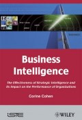 Business Intelligence. The Effectiveness of Strategic Intelligence and its Impact on the Performance of Organizations ()