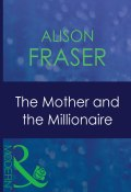 The Mother And The Millionaire (Fraser Alison)