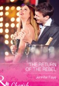 The Return of the Rebel (Faye Jennifer)